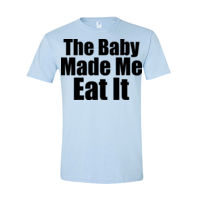 The Baby Made Me Eat It-Dad Thumbnail